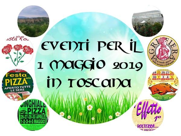 Eventi Primo Maggio Toscana 2019