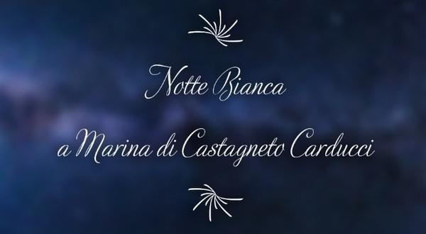Notte Bianca Marina Castagneto Carducci 2019