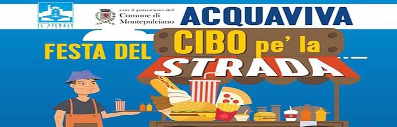 Festa del Cibo pe' la Strada ad Acquaviva Montepulciano 2019