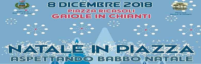 Natale in Piazza a Gaiole in Chianti - 8 Dicembre 2019