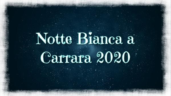 Notte Bianca Carrara 2020