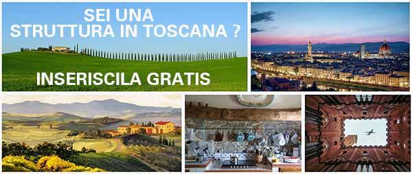 Inserisci la tua struttura in Toscana