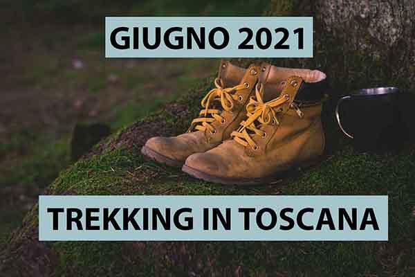 Trekking in Toscana - Giugno 2021