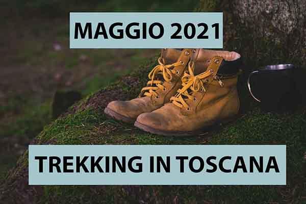 Trekking in Toscana - Maggio 2021