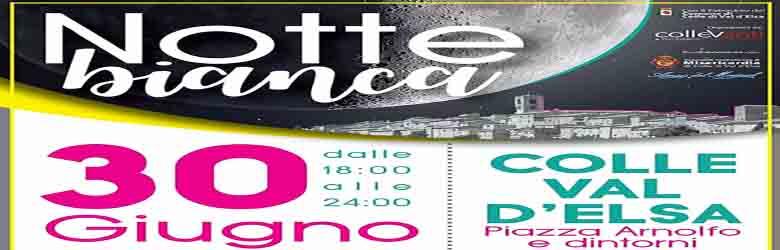 Notte Bianca a Colle Val D'Elsa Mercoledì 30 Giugno 2021