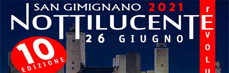 Notte Bianca a San Gimignano Sabato 26 Giugno 2021 - Notti Lucenti