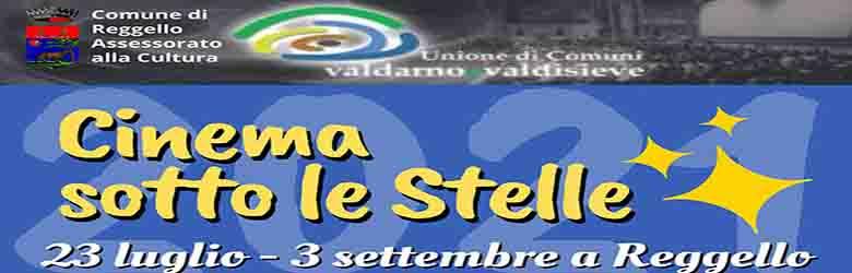Cinema Sotto Le Stelle a Reggello Estate 2021 - Provincia di Firenze