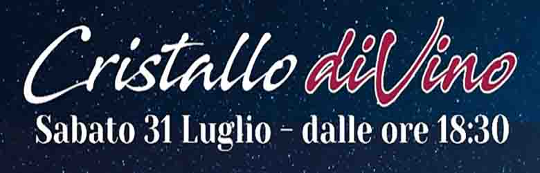 Cristallo DiVino a Colle Val D'Elsa Sabato 31 Luglio 2021