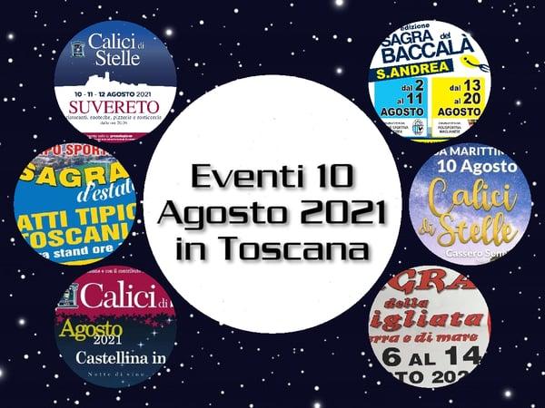 Eventi 10 Agosto 2021 Toscana