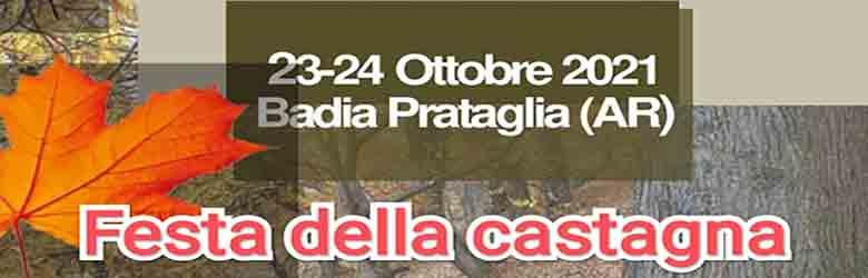 Festa della Castagna 2021 Badia Prataglia - Poppi 23 e 24 Ottobre 2021